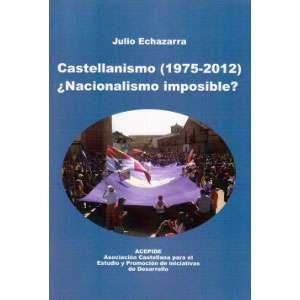 """Libro de Julio Echazarra """"Castellanismo (1975-2012) ¿Nacionalismo imposible?"""""""