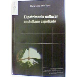 "Libro deMaría Luisa Amor Tapia ""El patrimonio cultural castellano expoliado"""