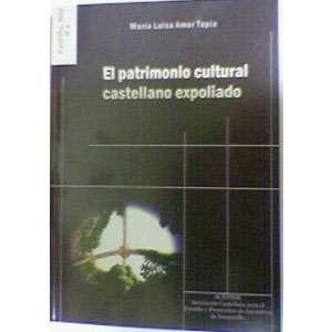 """Libro deMaría Luisa Amor Tapia """"El patrimonio cultural castellano expoliado"""""""